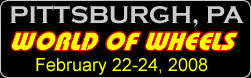 Pittsburgh World of Wheels - Click for more information